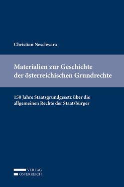 Materialien zur Geschichte der österreichischen Grundrechte von Neschwara,  Christian