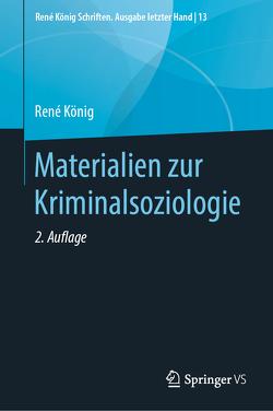 Materialien zur Kriminalsoziologie von Koenig,  Rene, Legnaro,  Aldo, Sack,  Fritz
