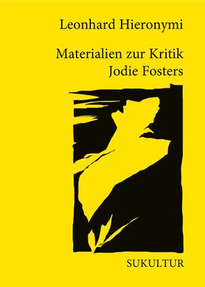 Materialien zur Kritik Jodie Fosters von Hieronymi,  Leonhard, Scheurer,  Marie