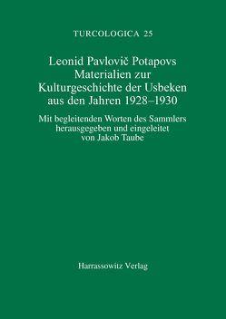 Materialien zur Kulturgeschichte der Usbeken aus den Jahren 1928-1930 von Potapov,  Leonid P, Taube,  Jakob