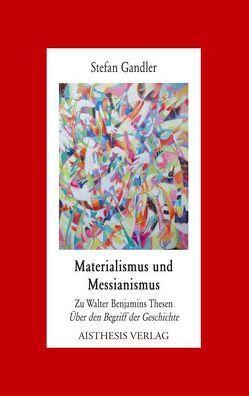 Materialismus und Messianismus von Gandler,  Stefan