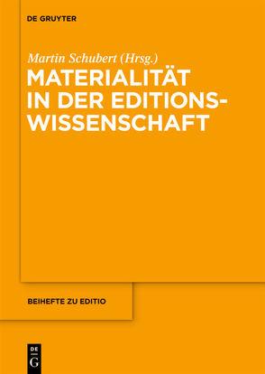 Materialität in der Editionswissenschaft von Schubert,  Martin