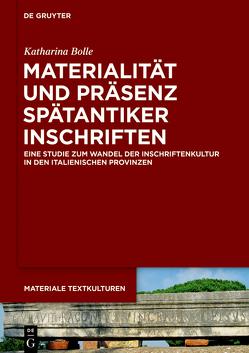Materialität und Präsenz spätantiker Inschriften von Bolle,  Katharina