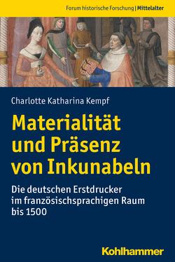 Materialität und Präsenz von Inkunabeln von Hack,  Achim, Kempf,  Charlotte Katharina, Schenk,  Gerrit Jasper, Schmitz-Esser,  Romedio