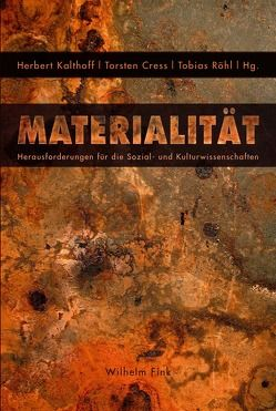 Materialität von Cress,  Torsten, Kalthoff,  Herbert, Röhl,  Tobias