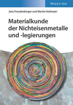 Materialkunde der Nichteisenmetalle und -legierungen von Freudenberger,  Jens, Heilmaier,  Martin