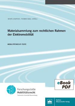 Materialsammlung zum rechtlichen Rahmen der Elektromobilität von Josipovic,  Jeven, Nagl,  Thomas