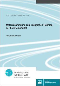 Materialsammlung zum rechtlichen Rahmen der Elektromobilität von Josipovic,  Neven, Nagl,  Thomas