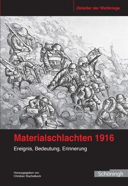 Materialschlachten 1916 von Stachelbeck,  Christian