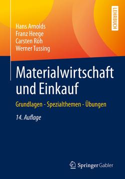 Materialwirtschaft und Einkauf von Arnolds,  Hans, Heege,  Franz, Röh,  Carsten, Tussing,  Werner