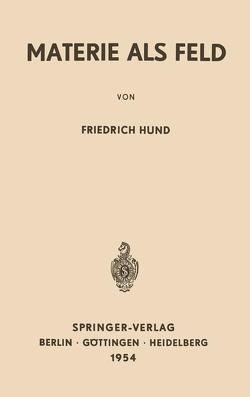 Materie als Feld von Hund,  Friedrich