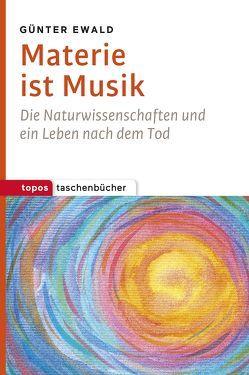 Materie ist Musik von Ewald,  Günter