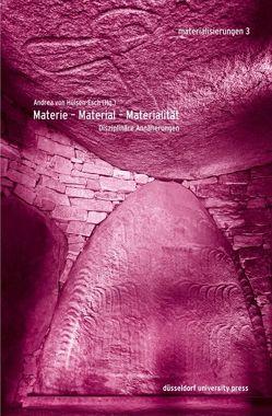 Materie – Material – Materialität von Hülsen-Esch,  Andrea von
