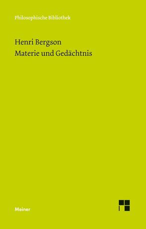 Materie und Gedächtnis von Bergson,  Henri, Brague,  Rémi, Drewsen,  Margarethe