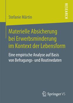 Materielle Absicherung bei Erwerbsminderung im Kontext der Lebensform von Märtin,  Stefanie