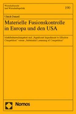 Materielle Fusionskontrolle in Europa und den USA von Denzel,  Ulrich