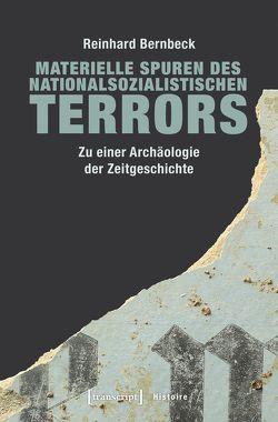 Materielle Spuren des nationalsozialistischen Terrors von Bernbeck,  Reinhard