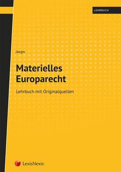 Materielles Europarecht von Jaeger,  Thomas