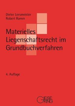 Materielles Liegenschaftsrecht im Grundbuchverfahren von Leesmeister,  Dieter, Ramm,  Robert