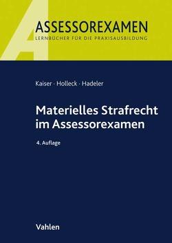 Materielles Strafrecht im Assessorexamen von Hadeler,  Henning, Holleck,  Torsten, Kaiser,  Horst