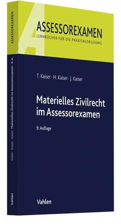 Materielles Zivilrecht im Assessorexamen von Kaiser,  Horst, Kaiser,  Jan, Kaiser,  Torsten