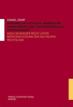 Materiellrechtliche Anspruchskonkurrenz und zivilprozessuale Zuständigkeit von Zemp,  Daniel