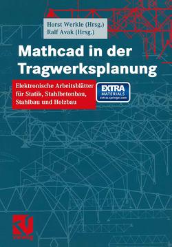 Mathcad in der Tragwerksplanung von Avak,  Ralf, Francke,  Wolfgang, Michaelsen,  Silke, Priebe,  Jürgen, Werkle,  Horst