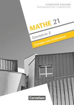 Mathe 21 – Geometrie / Band 2 – Lösungen zum Schülerbuch von Girnat,  Boris, Meier,  Patrick
