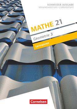 Mathe 21 – Geometrie / Band 3 – Lernspuren von Girnat,  Boris, Meier,  Patrick