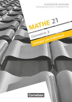 Mathe 21 – Geometrie / Band 3 – Lösungen zum Schülerbuch von Girnat,  Boris, Meier,  Patrick
