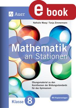 Mathe an Stationen 8 Gymnasium von Mang,  Nathalie, Zimmermann,  Tanja