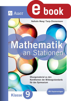 Mathe an Stationen 9 Gymnasium von Mang,  Nathalie, Zimmermann,  Tanja