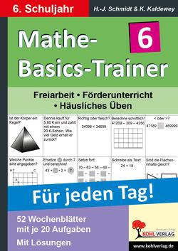 Mathe-Basics-Trainer / Klasse 6 von Kaldewey,  Kurt, Schmidt,  Hans-J.