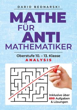 Mathe für Antimathematiker – Analysis von Bednarski,  Dario