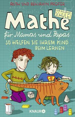Mathe für Mamas und Papas von Prüfer,  Benjamin, Prüfer,  Ruth