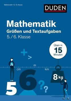 Mathe in 15 Min – Größen und Textaufgaben 5./6. Klasse von Ablang,  Friederike, Giertzsch,  Stefan