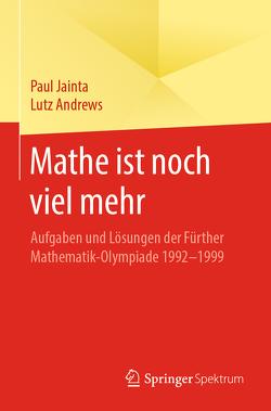Mathe ist noch viel mehr von Andrews,  Lutz, Jainta,  Paul
