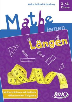 Mathe lernen: Längen von Ruhland-Schmelzing,  Meike