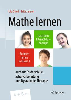 Mathe lernen nach dem IntraActPlus-Konzept von Jansen,  Fritz, Streit,  Uta