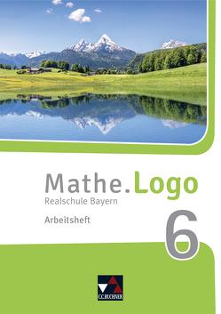 Mathe.Logo – Bayern – neu / Mathe.Logo Bayern AH 6 – neu von Beyer,  Dagmar, Forte,  Attilio, Kleine,  Michael, Ludwig,  Matthias, Weichsler,  Simon, Weixler,  Patricia, Weixler,  Simon