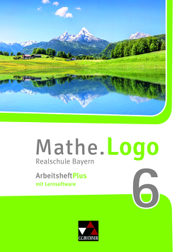 Mathe.Logo – Bayern – neu / Mathe.Logo Bayern AH 6 Plus von Beyer,  Dagmar, Forte,  Attilio, Kleine,  Michael, Ludwig,  Matthias, Meier,  Anna, Weichsler,  Simon, Weixler,  Patricia, Weixler,  Simon