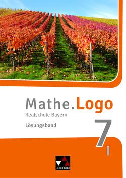 Mathe.Logo – Bayern – neu / Mathe.Logo Bayern LB 7/I – neu von Kleine,  Michael, Weixler,  Patricia, Weixler,  Simon