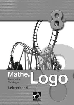 Mathe.Logo – Gymnasium Thüringen / Mathe.Logo Gymnasium Thüringen LB 8 von Fischer,  Eva, Kleine,  Michael, Prill,  Thomas, Skorsetz,  Birgit, Vollmer,  Georg, Wieczorek,  Barbara