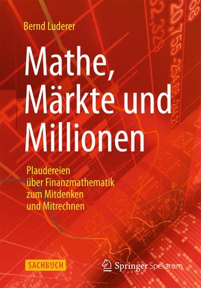 Mathe, Märkte und Millionen von Luderer,  Bernd