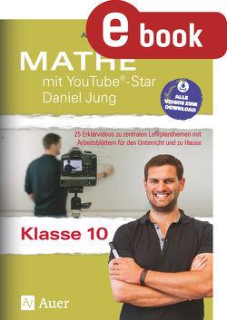 Mathe mit YouTube®-Star Daniel Jung Klasse 10 von Riemer,  Annika