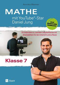 Mathe mit YouTube®-Star Daniel Jung Klasse 7 von Riemer,  Annika