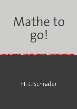 Mathe to go! von Schrader,  Hans-Joachim