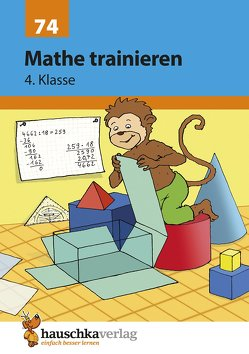 Mathe trainieren 4. Klasse von Hauschka,  Adolf, Knapp,  Martina, Specht,  Gisela