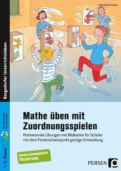 Mathe üben mit Zuordnungsspielen von Schneider,  Manuel