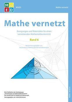 Mathe vernetzt Band 6 von Dr. Brinkmann,  Astrid